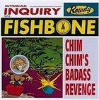 FISHBONE Chim Chim's Badass Revenge album cover