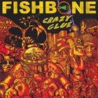 FISHBONE Crazy Glue album cover