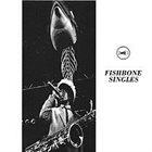 FISHBONE Singles album cover
