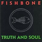 FISHBONE Truth and Soul album cover