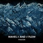 FISSION Waves/And/Flow album cover