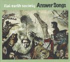 FLAT EARTH SOCIETY Answer Songs album cover