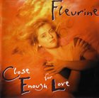 FLEURINE Close Enough For Love album cover