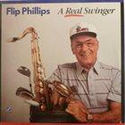 FLIP PHILLIPS A Real Swinger album cover