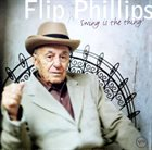 FLIP PHILLIPS Swing Is The Thing album cover
