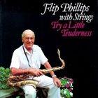 FLIP PHILLIPS Try A Little Tenderness album cover
