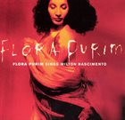 FLORA PURIM Flora Purim Sings Milton Nascimento album cover