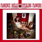 FLORENCE JOELLE Stealing Flowers album cover