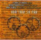 FLOROS FLORIDIS Our Trip So Far (as Floros Floridis / Nicky Skopelitis / Okay Temiz) album cover