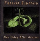 FOREVER EINSTEIN One Thing After Another album cover