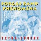 FORGAS BAND PHENOMENA Extra-Lucide album cover