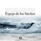 FRANCESCA ANCAROLA Espejo de los Sueños album cover