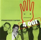 FRANCESCO CAFISO 4 Out album cover