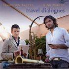 FRANCESCO CAFISO Francesco Cafiso, Dino Rubino : Travel Dialogues album cover
