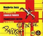 FRANCESCO CAFISO Tribute to Charlie Parker album cover