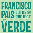 FRANCISCO PAIS Francisco Pais Lotus Project : Verde album cover