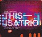 FRANCK VAILLANT Thisisatrio album cover