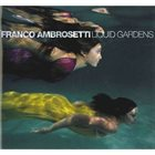 FRANCO AMBROSETTI Liquid Gardens album cover