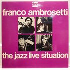 FRANCO AMBROSETTI The Jazz Live Situation album cover