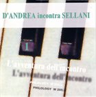FRANCO D'ANDREA D'Andrea Incontra Sellani : L'Avventura Dell'Incontro 1 album cover