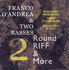FRANCO D'ANDREA Franco D'Andrea & Two Basses : Round Riff & More 2 album cover