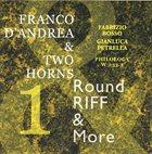 FRANCO D'ANDREA Franco D'Andrea & Two Horns : Round Riff & More 1 album cover