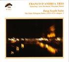 FRANCO D'ANDREA Franco D'Andrea Trio : Deep South Suite (The Duke Ellington Suites (1931-1974) Chapter 3) album cover