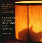 FRANCO D'ANDREA Franco D'Andrea Trio : Standards Of The Big Band Era - Chapter 1 album cover