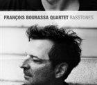 FRANÇOIS BOURASSA Rasstones album cover