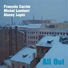 FRANÇOIS CARRIER All Out (with Michel Lambert, Alexey Lapin) album cover