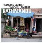 FRANÇOIS CARRIER François Carrier & Michel Lambert  : Kathmandu album cover