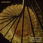 FRANÇOIS CARRIER Inner Spire (with Alexey Lapin / Michel Lambert) album cover