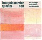 FRANÇOIS CARRIER Noh album cover