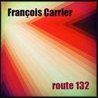 FRANÇOIS CARRIER Route 132 album cover