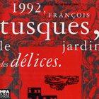 FRANÇOIS TUSQUES 1992 - Le Jardin Des Délices album cover