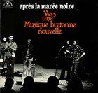 FRANÇOIS TUSQUES Après La Marée Noire. Vers une Musique Bretonne Nouvelle album cover