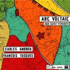 FRANÇOIS TUSQUES Arc Voltaic (with Carles Andreu) album cover