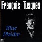 FRANÇOIS TUSQUES Blue Phèdre album cover