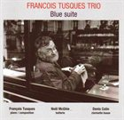FRANÇOIS TUSQUES Blue Suite album cover