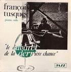 FRANÇOIS TUSQUES Le Cabaret de la dernière chance album cover
