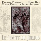 FRANÇOIS TUSQUES le chant du jubjub album cover