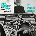 FRANÇOIS TUSQUES Le Piano Préparé album cover