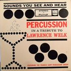 FRANK CAPP Percussion In A Tribute To Lawrence Welk album cover