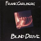 FRANK CARLBERG Blind Drive album cover