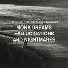 FRANK CARLBERG Monk Dreams Hallucinations & Nightmares album cover