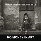 FRANK CARLBERG No Money In Art album cover
