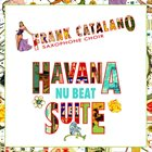 FRANK CATALANO Havana Nu Beat Suite album cover