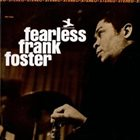 FRANK FOSTER Fearless Frank Foster album cover