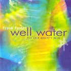 FRANK FOSTER Frank Foster & Loud Minority Band : Well Water album cover