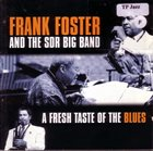 FRANK FOSTER Frank Foster And SDR Big Band  : A Fresh Taste Of The Blues album cover